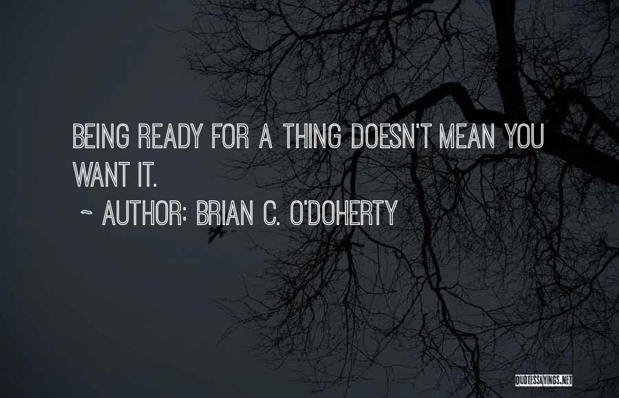 Brian C. O'Doherty Quotes 561630