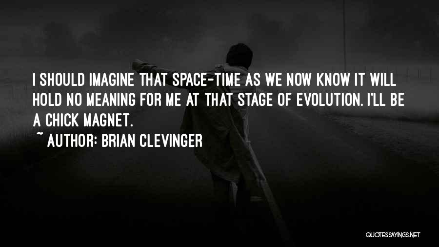 Brian Clevinger Quotes 1169369
