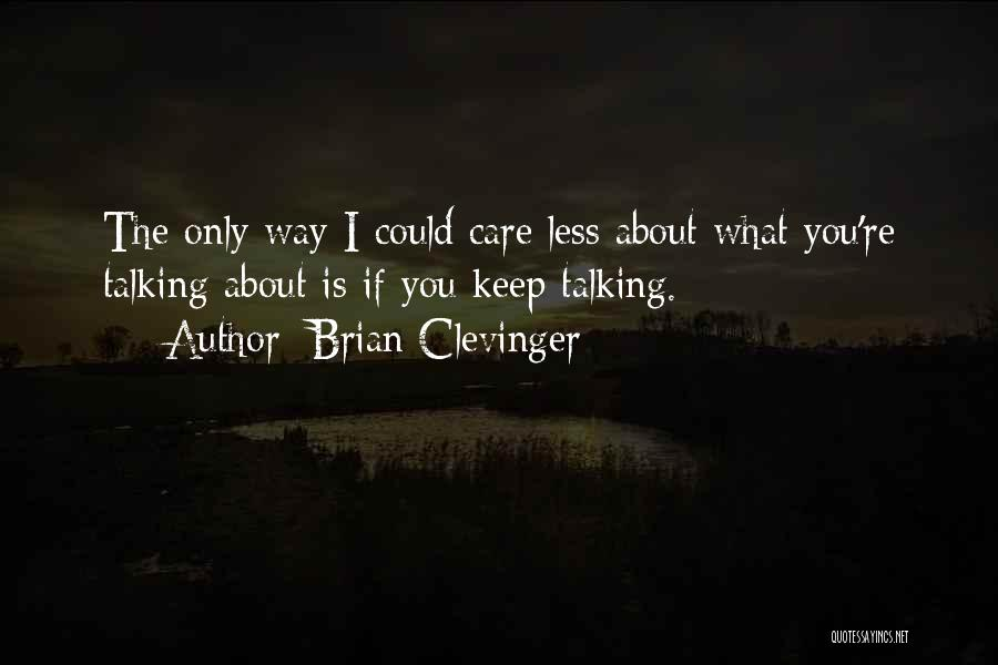 Brian Clevinger Quotes 155415