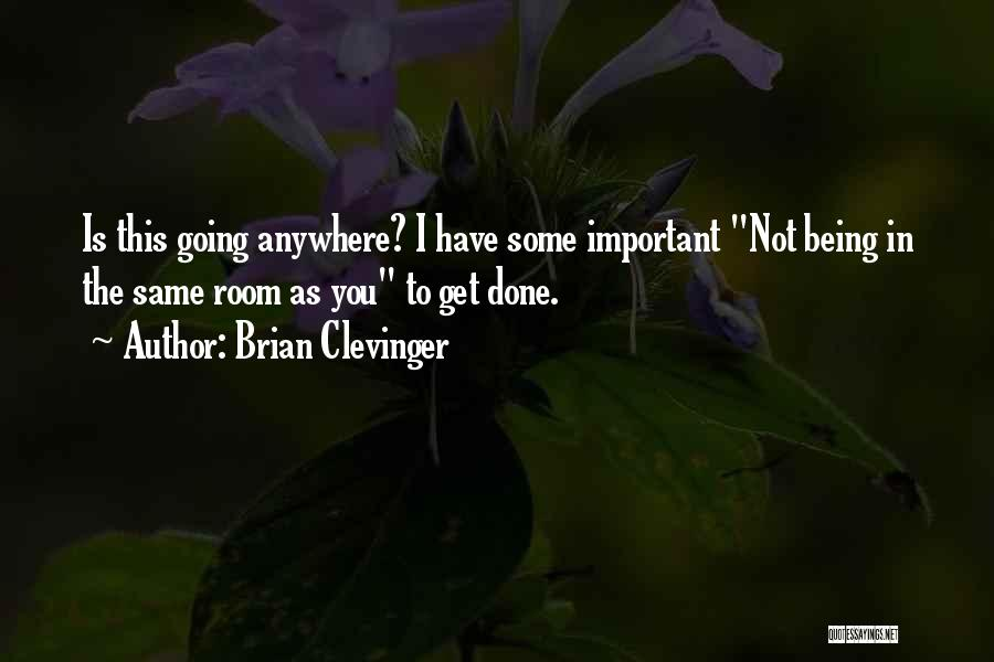 Brian Clevinger Quotes 1597725