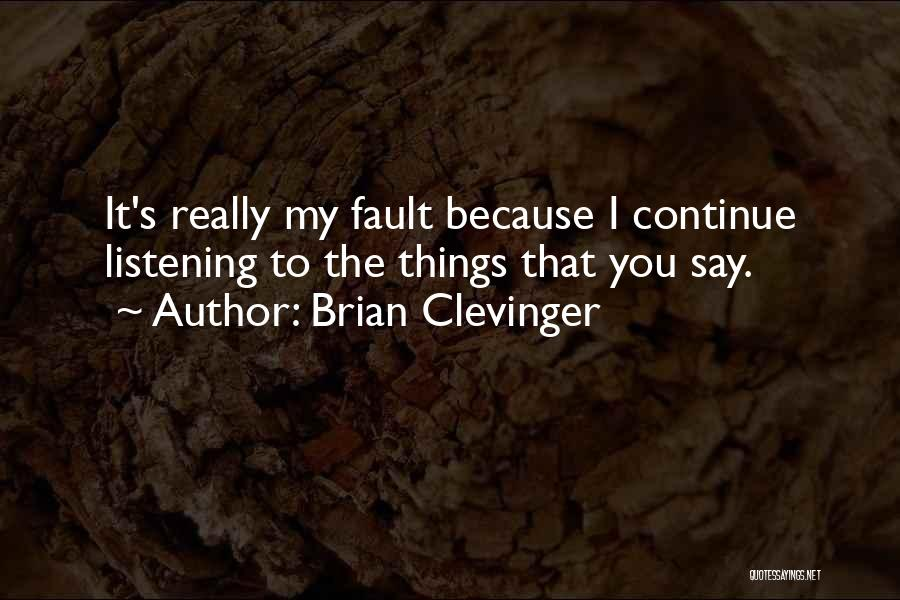 Brian Clevinger Quotes 1605513