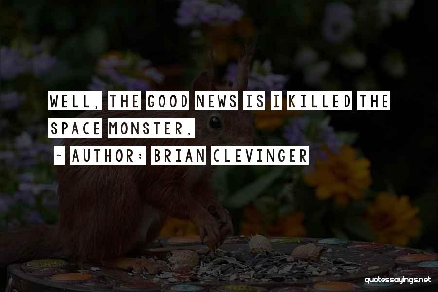 Brian Clevinger Quotes 1756203