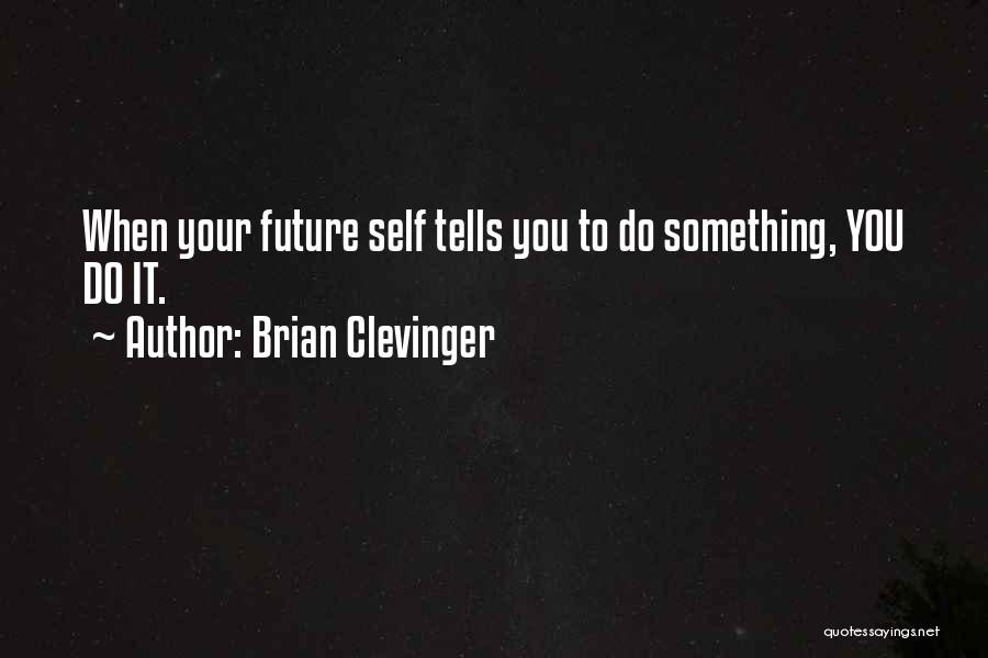 Brian Clevinger Quotes 2136715