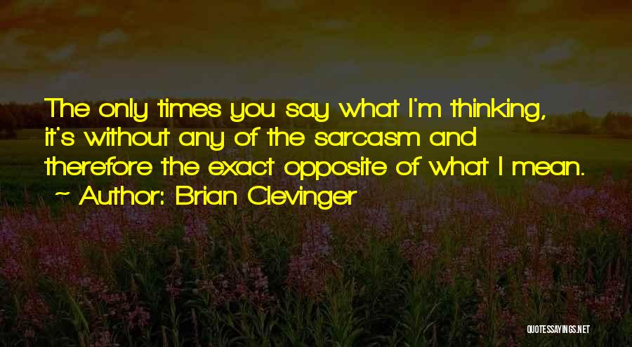 Brian Clevinger Quotes 936478