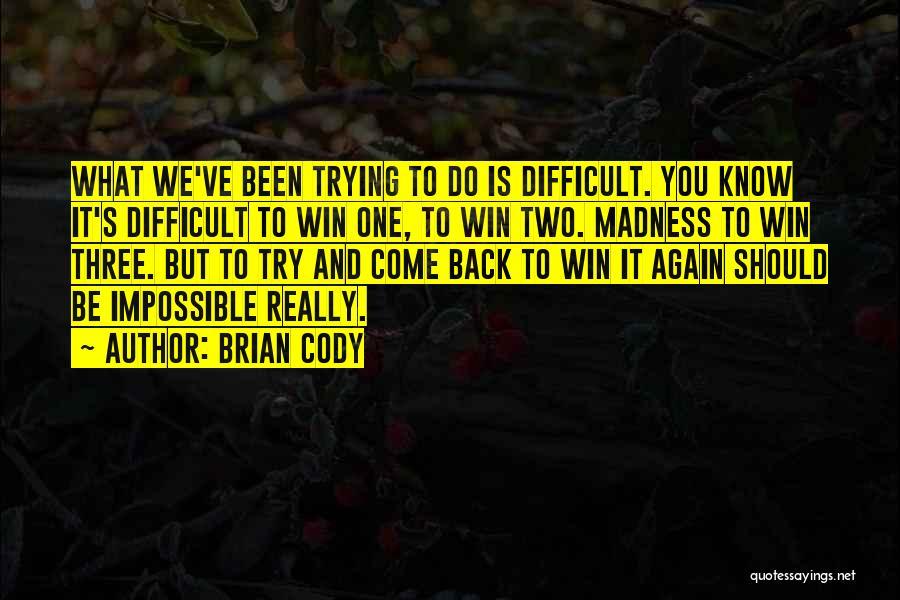 Brian Cody Quotes 1586595
