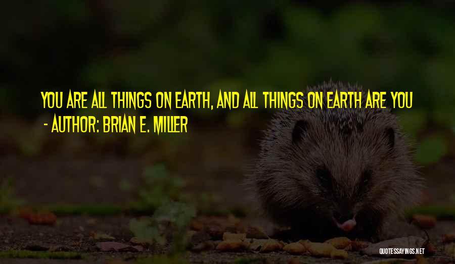 Brian E. Miller Quotes 110370