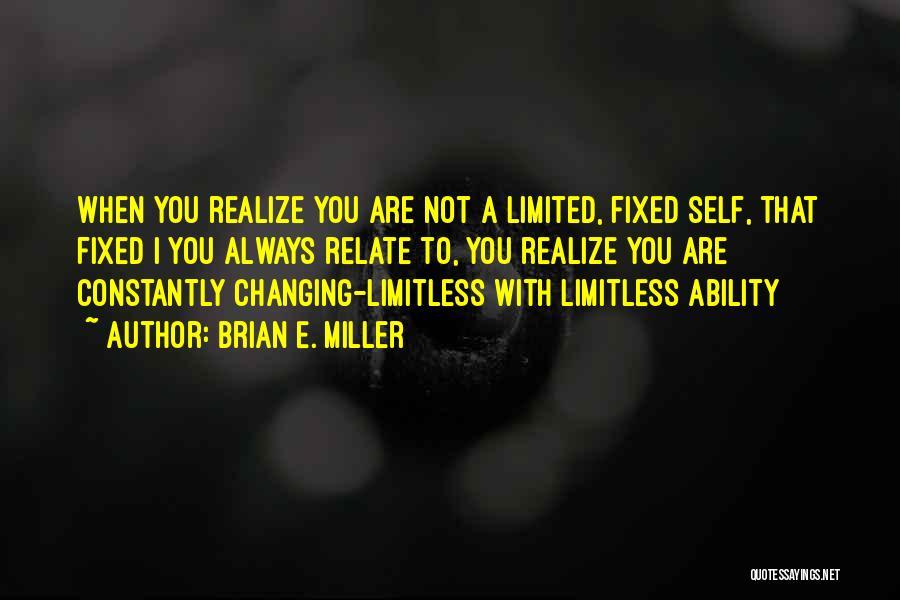 Brian E. Miller Quotes 1249338
