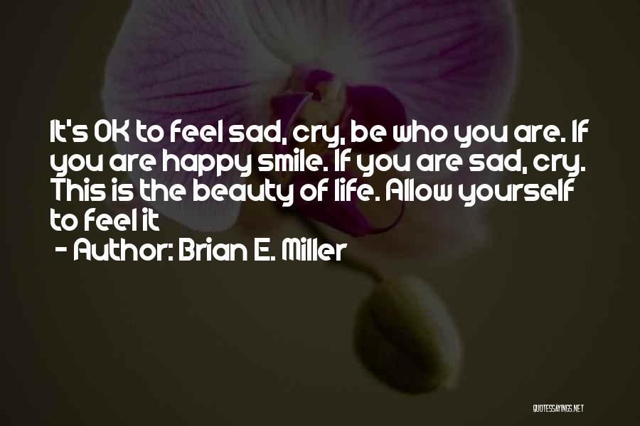 Brian E. Miller Quotes 1409155