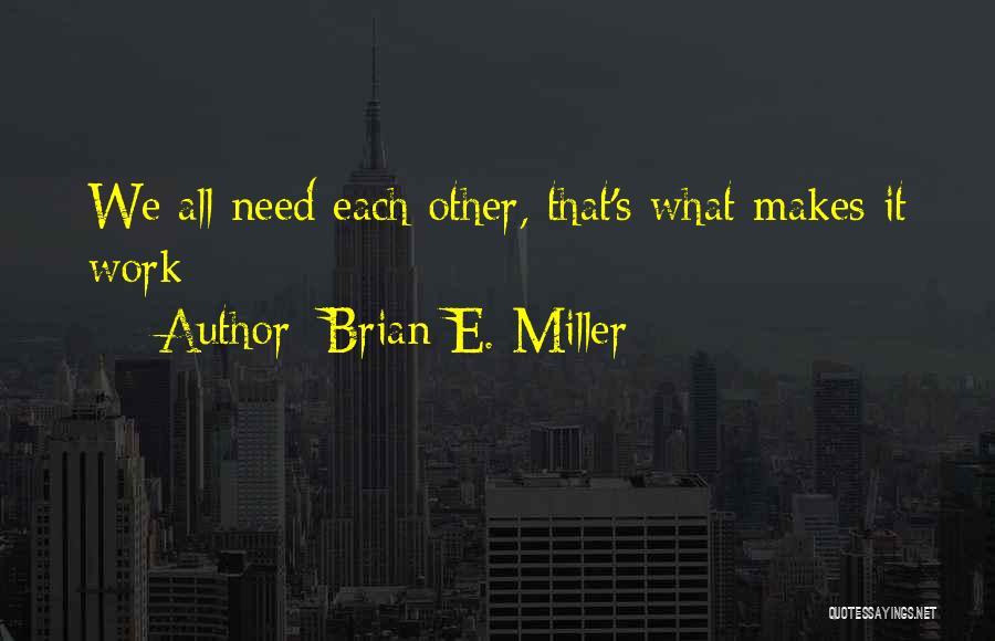 Brian E. Miller Quotes 1673680