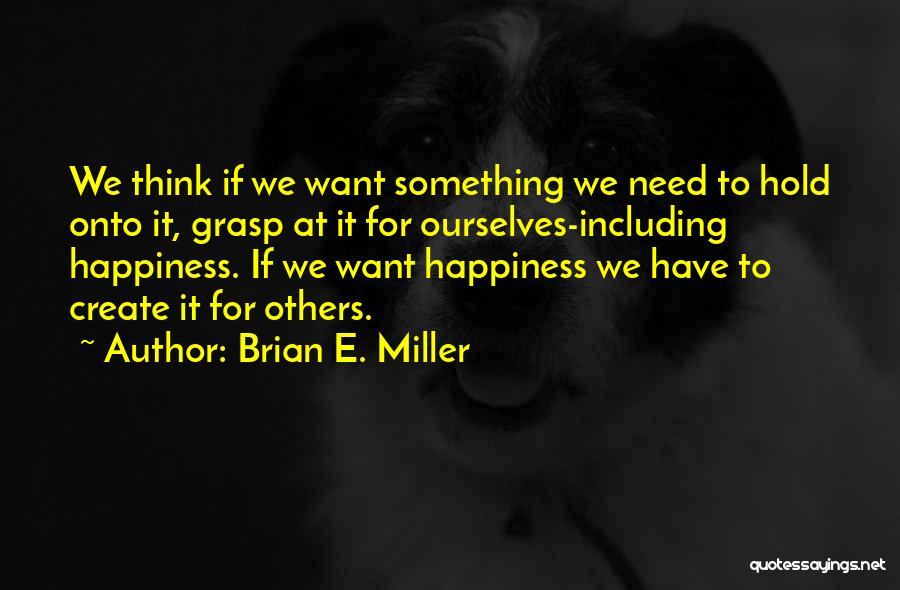 Brian E. Miller Quotes 2182016