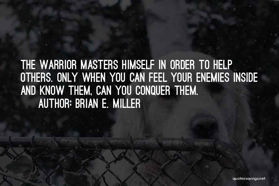 Brian E. Miller Quotes 2183759