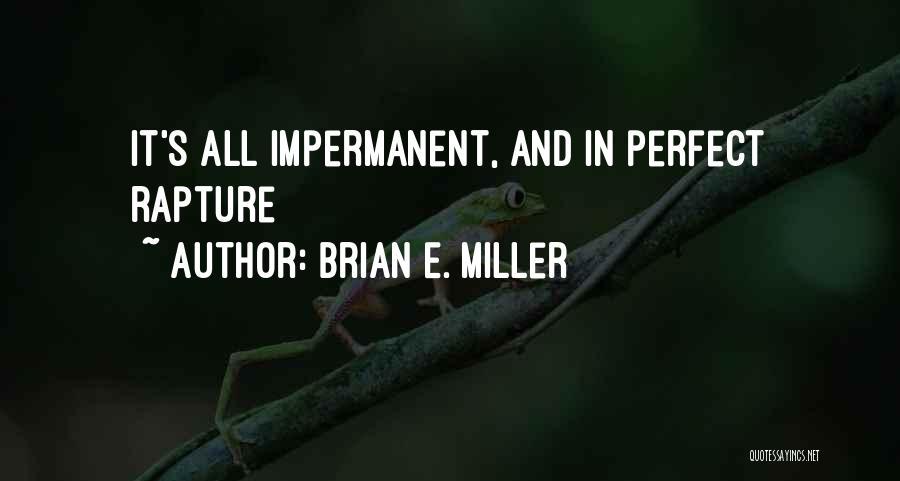 Brian E. Miller Quotes 2220873