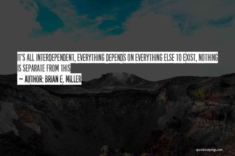 Brian E. Miller Quotes 515729