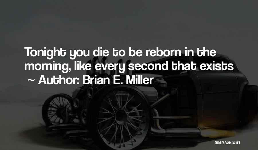 Brian E. Miller Quotes 894373