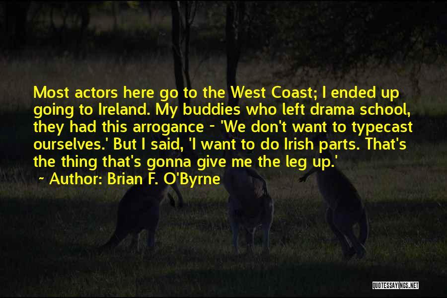 Brian F. O'Byrne Quotes 1289050