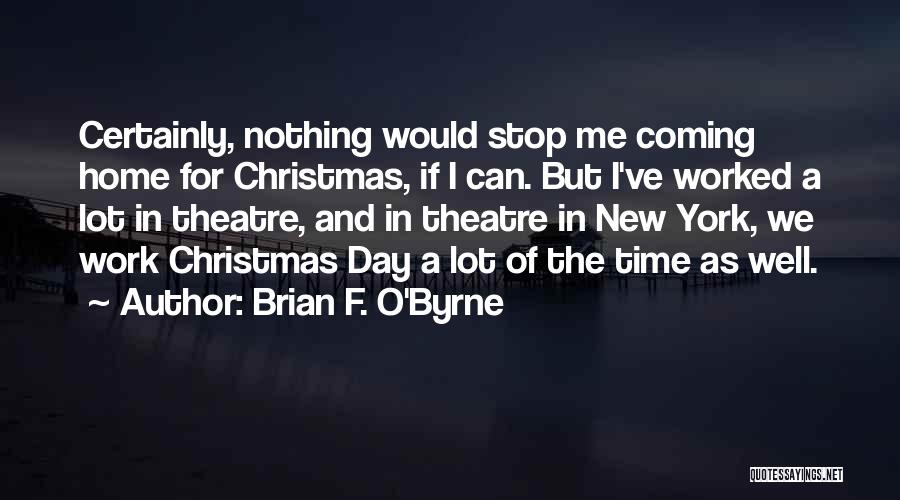 Brian F. O'Byrne Quotes 245423