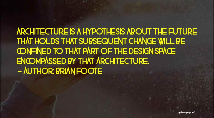 Brian Foote Quotes 680658