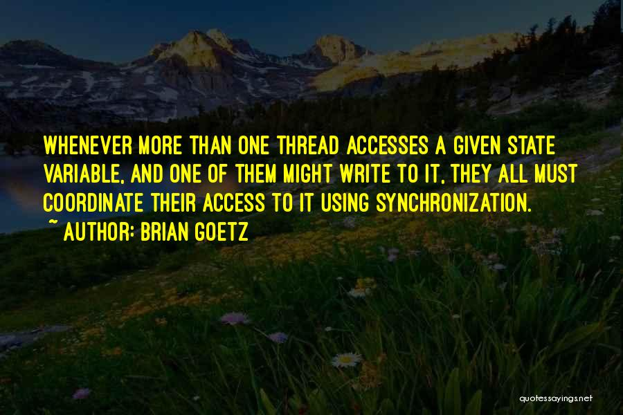 Brian Goetz Quotes 306405
