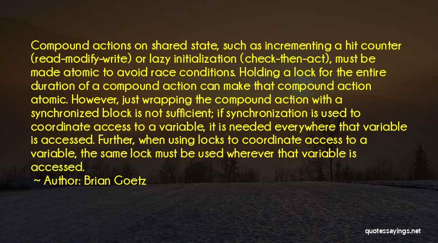Brian Goetz Quotes 343339
