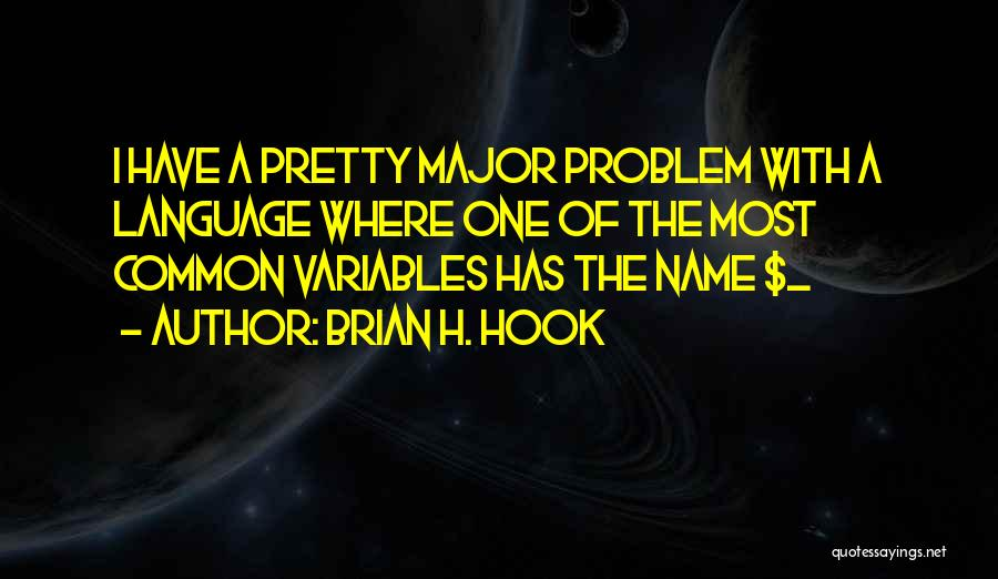 Brian H. Hook Quotes 2172829
