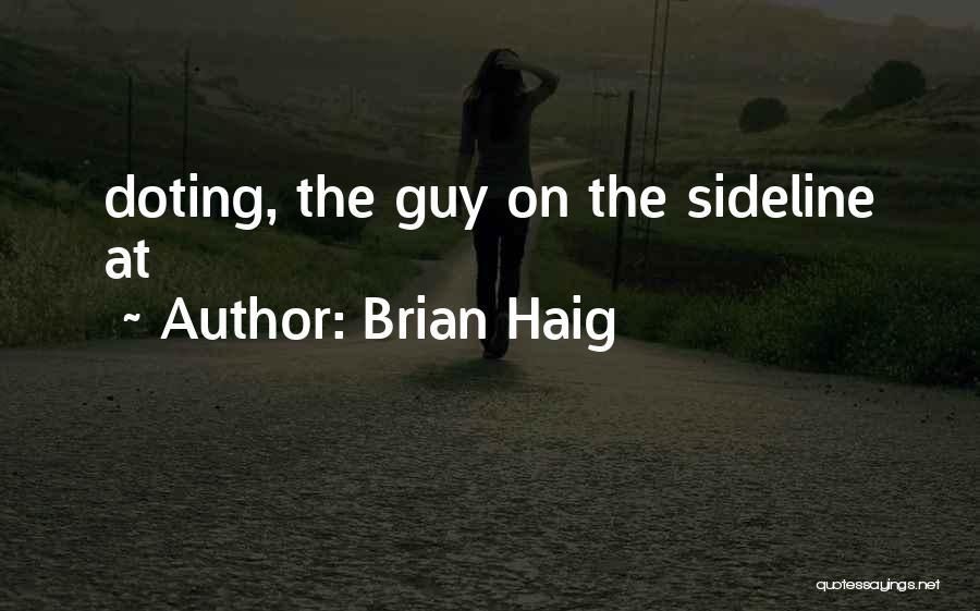 Brian Haig Quotes 1634507