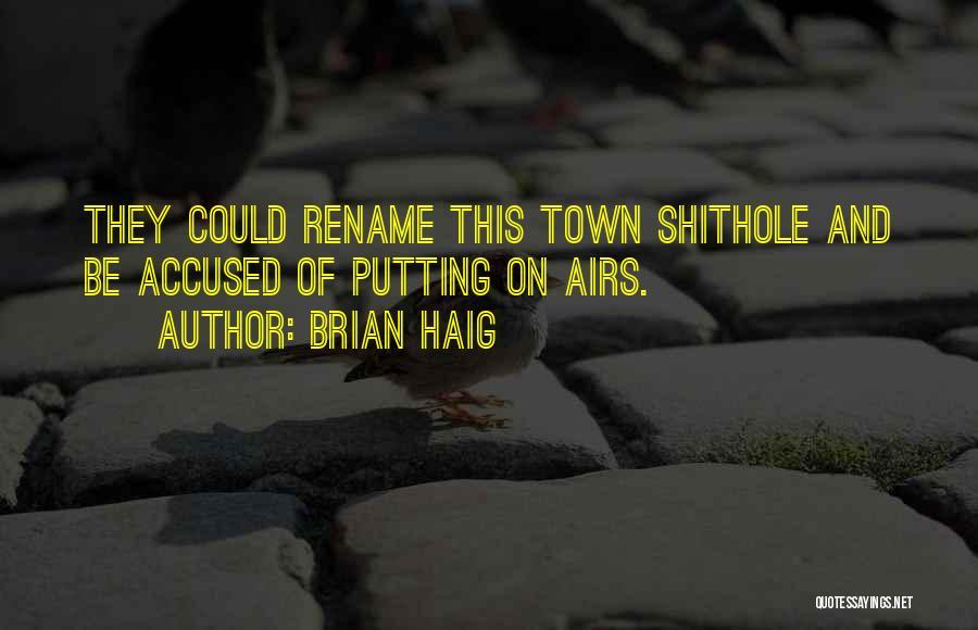 Brian Haig Quotes 1661958