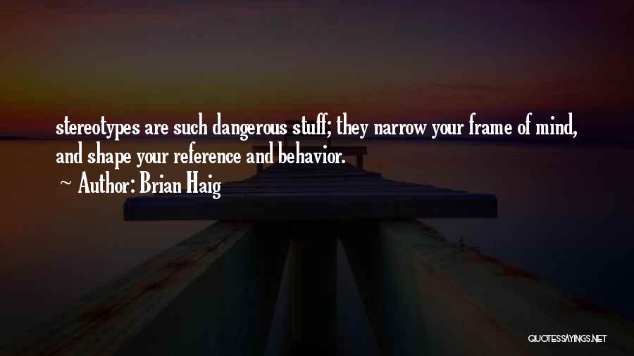 Brian Haig Quotes 1873499