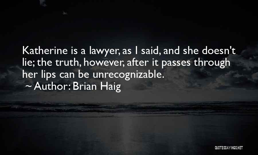 Brian Haig Quotes 1970235