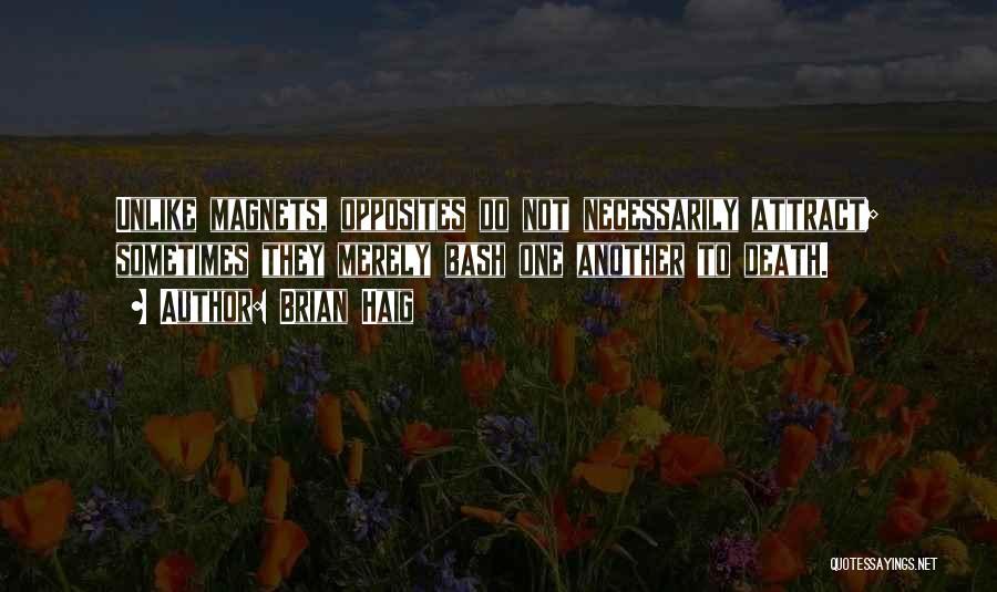 Brian Haig Quotes 231549
