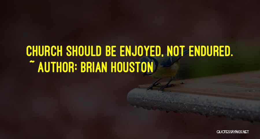 Brian Houston Quotes 1259218