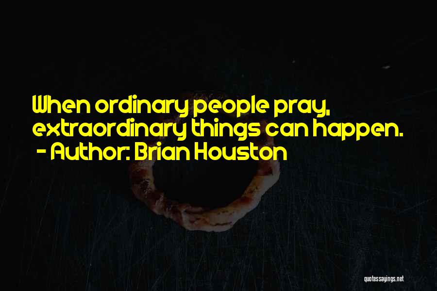 Brian Houston Quotes 136542