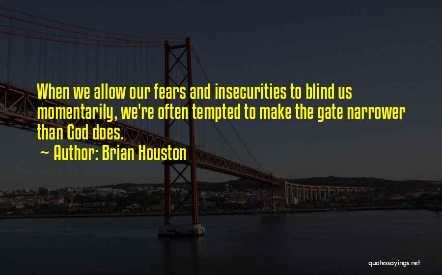 Brian Houston Quotes 255778