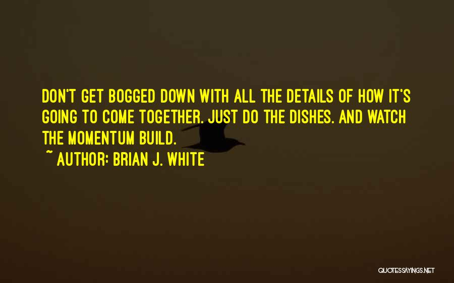 Brian J. White Quotes 1295290