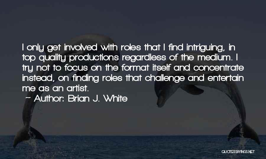 Brian J. White Quotes 651469