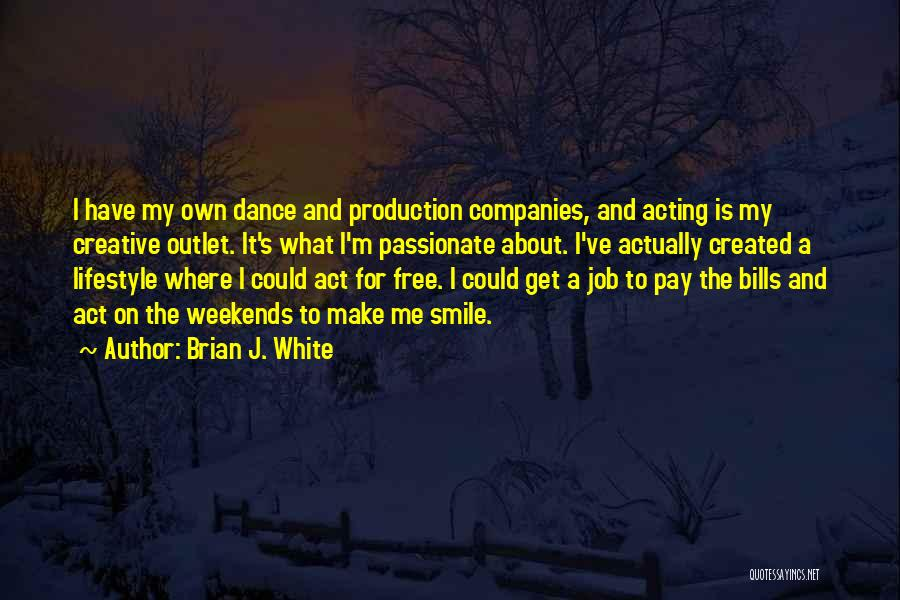 Brian J. White Quotes 788266