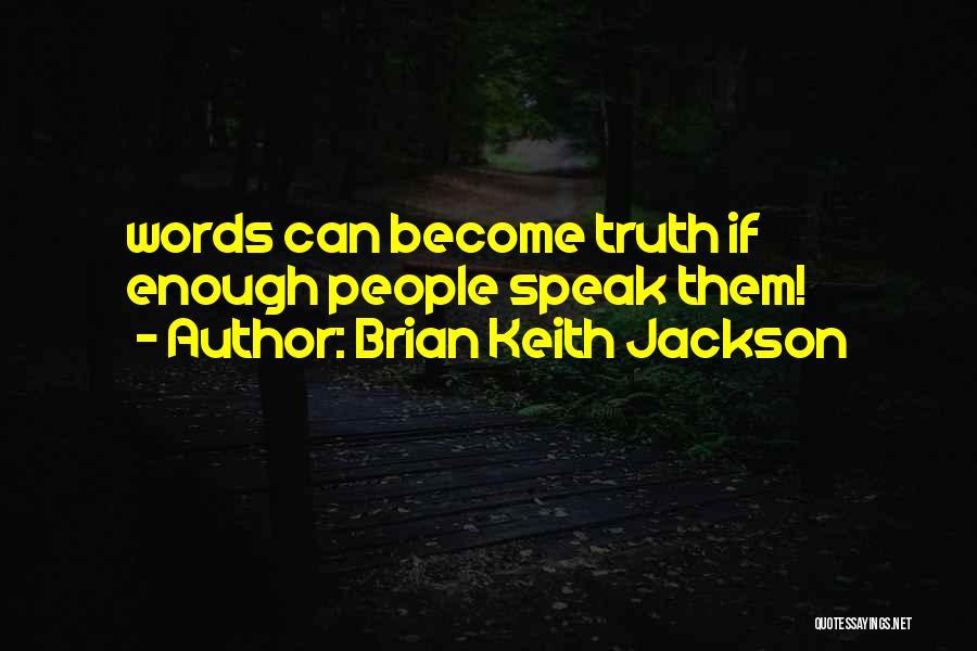 Brian Keith Jackson Quotes 1419150