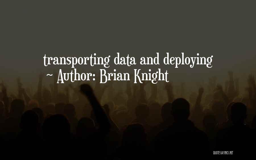 Brian Knight Quotes 660240