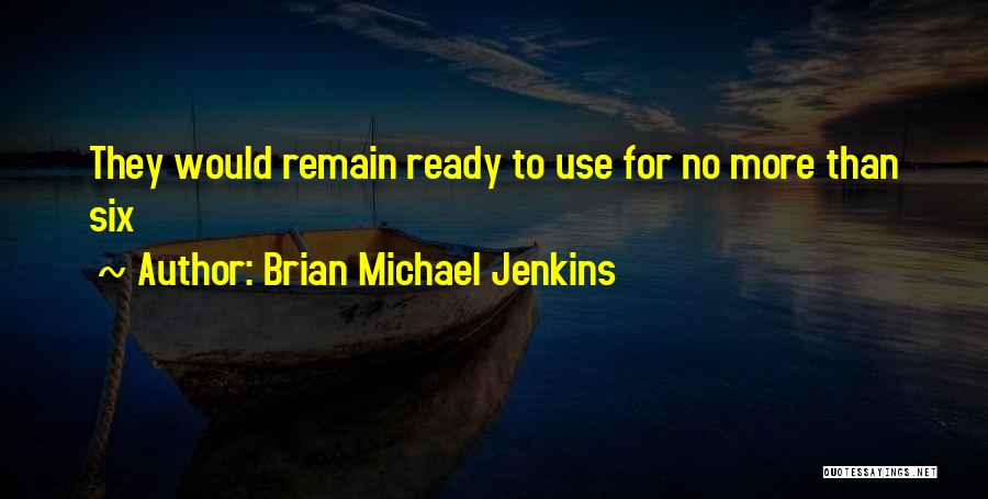 Brian Michael Jenkins Quotes 2196539