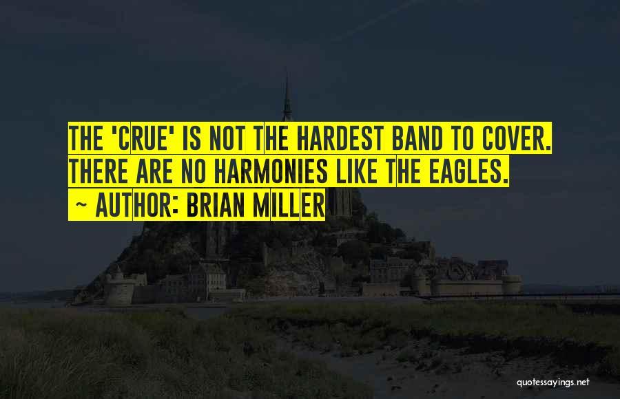 Brian Miller Quotes 378988
