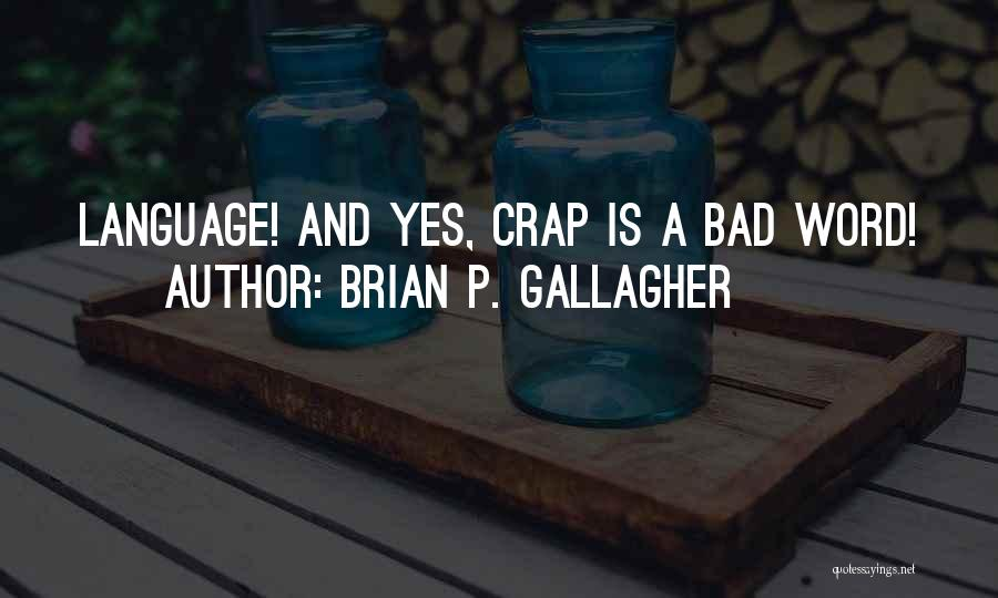 Brian P. Gallagher Quotes 136006