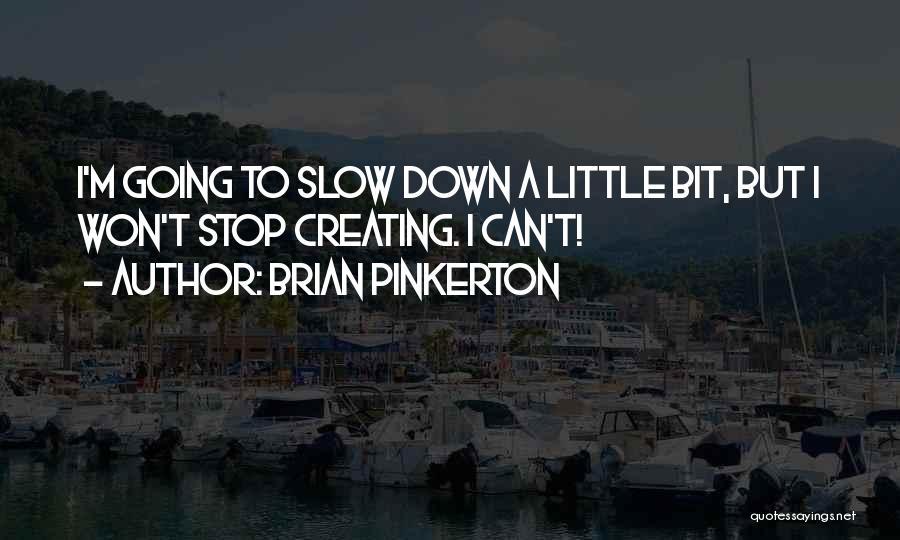 Brian Pinkerton Quotes 1043151