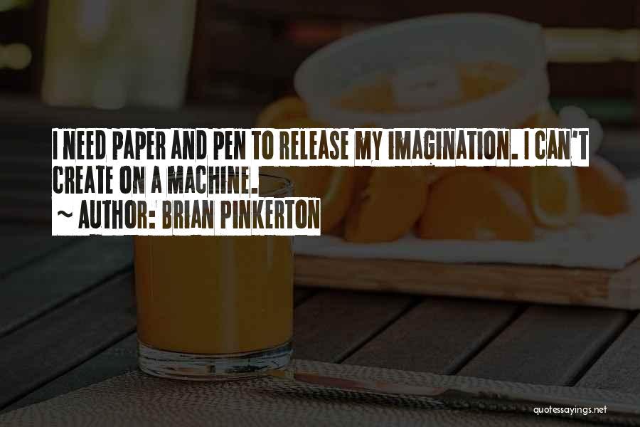 Brian Pinkerton Quotes 1790907