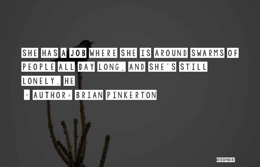 Brian Pinkerton Quotes 415301