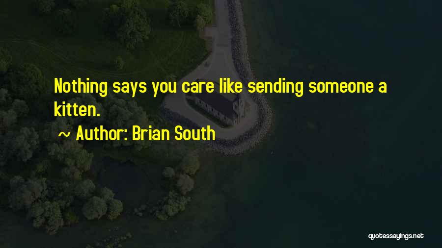 Brian South Quotes 1438531