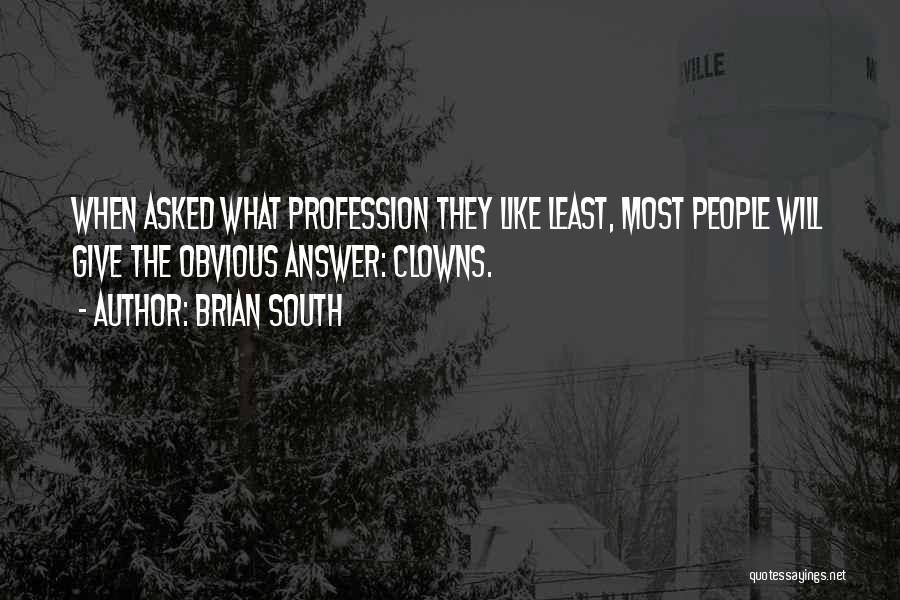 Brian South Quotes 1648432