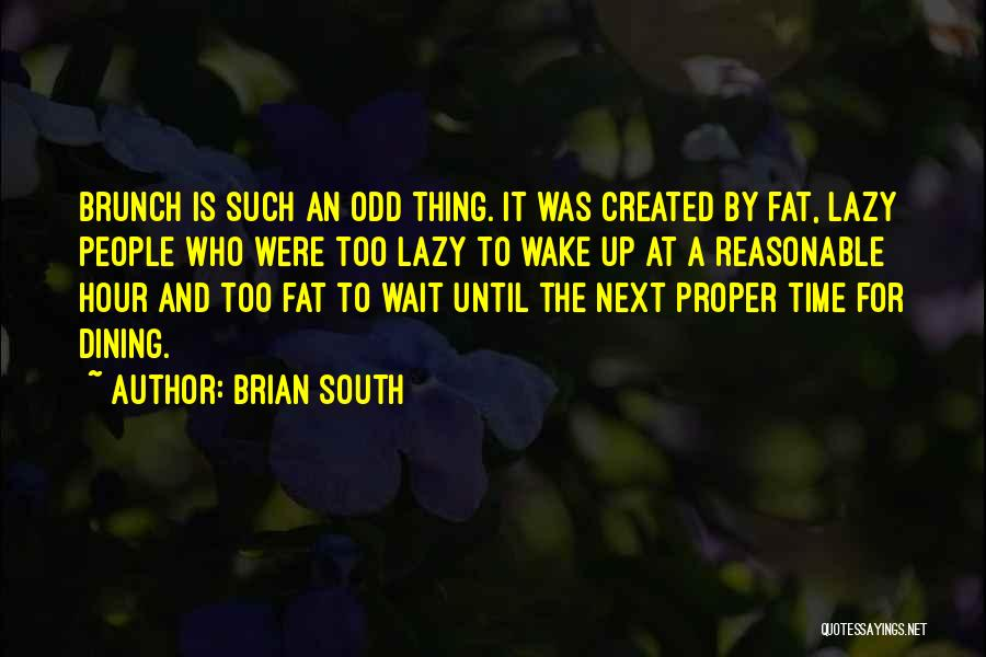 Brian South Quotes 815453
