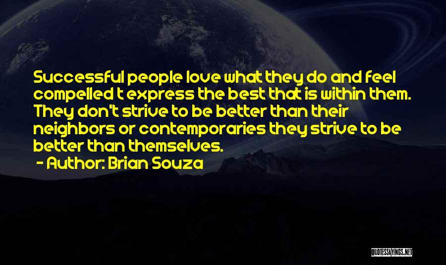 Brian Souza Quotes 921364