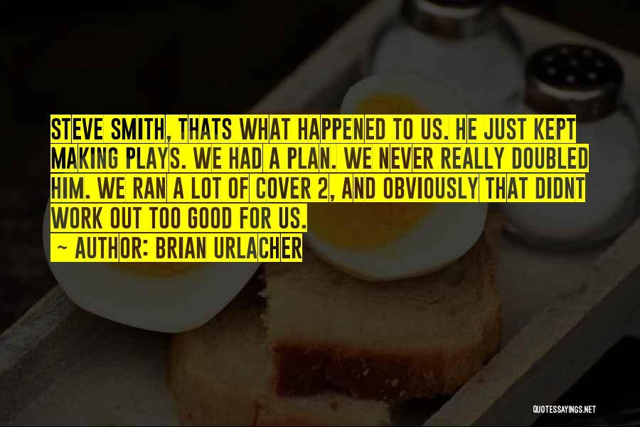 Brian Urlacher Quotes 1042851