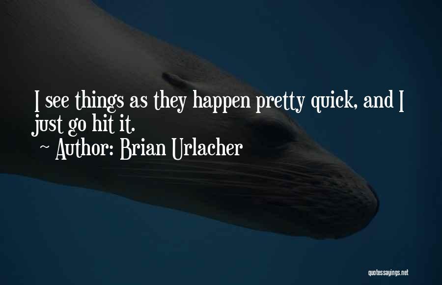 Brian Urlacher Quotes 1718702