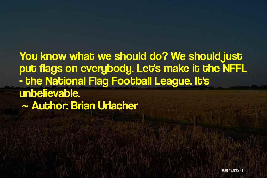 Brian Urlacher Quotes 2055053